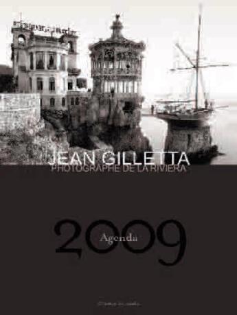 Couverture du livre « Agenda Jean Gilletta 2009 ; photographe de la riviera » de Collectif aux éditions Gilletta