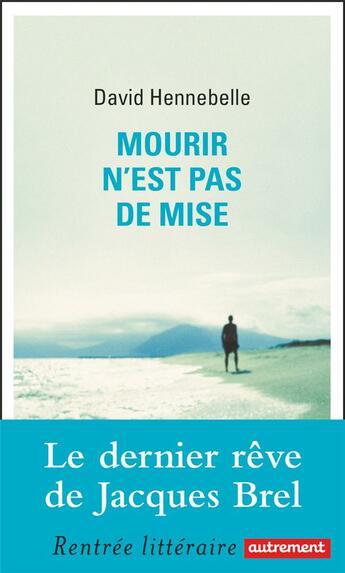Couverture du livre « Mourir n'est pas de mise » de David Hennebelle aux éditions Autrement