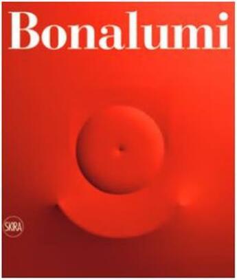 Couverture du livre « Agostino Bonalumi: Catalogue Raisonne /Anglais » de Bonalumi Fabrizio/Me aux éditions Skira