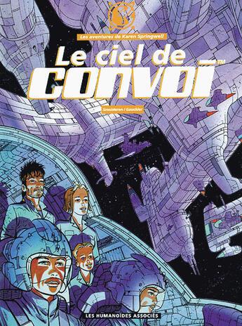 Couverture du livre « Karen Springwell T.4 ; Le Ciel De Convoi » de Thierry Gauckler et Thierry Smolderen aux éditions Humanoides Associes