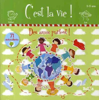 Couverture du livre « Des amis partout » de  aux éditions Le Ballon