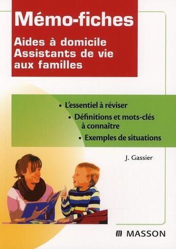 Couverture du livre « Memo-Fiches ; Aides A Domicile ; Assistants De Vie Aux Familles » de Jacqueline Gassier aux éditions Elsevier-masson