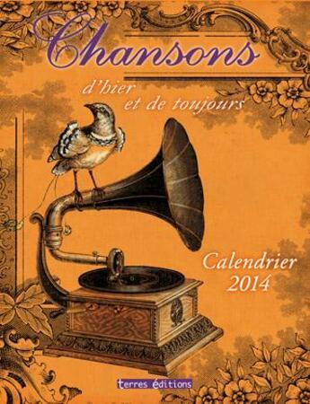 Couverture du livre « Calendrier 2014 Chansons d'hier et de toujours » de Collectif aux éditions Terres Editions
