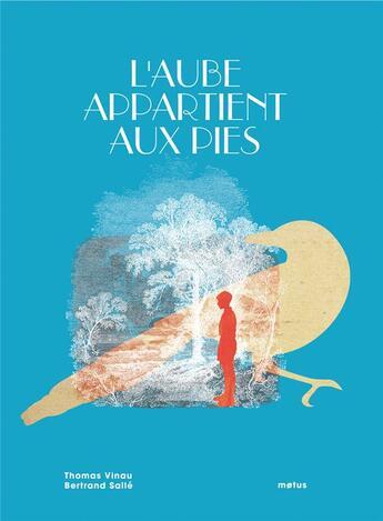 Couverture du livre « L'aube appartient aux pies » de Thomas Vinau et Bertrand Salle aux éditions Motus