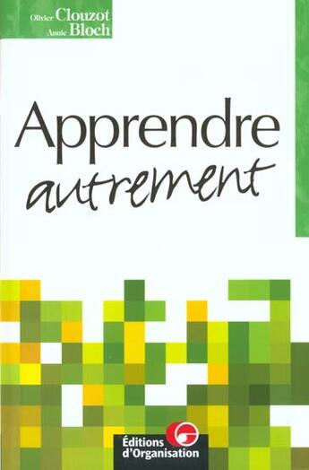 Couverture du livre « Apprendre Autrement ; Cles Pour Le Developpement Personnel » de O Clouzot et A Bloch aux éditions Organisation