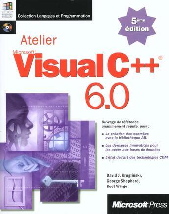 Couverture du livre « Atelier Microsoft Visual C++ 6.0 » de David J Fruglinski et Georges Shepherd et Scott Wingo aux éditions Microsoft Press