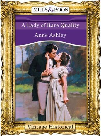 Couverture du livre « A Lady of Rare Quality (Mills & Boon Historical) » de Anne Ashley aux éditions Mills & Boon Series