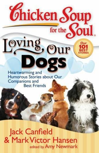 Couverture du livre « Chicken Soup for the Soul: Loving Our Dogs » de Newmark Amy aux éditions Chicken Soup For The Soul