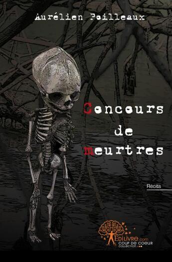 Couverture du livre « Concours de meurtres » de Aurelien Poilleaux aux éditions Edilivre-aparis