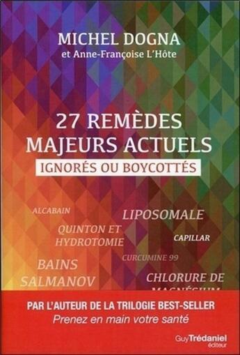 Couverture du livre « 27 remèdes majeurs actuels ignorés ou boycottés » de Michel Dogna aux éditions Tredaniel