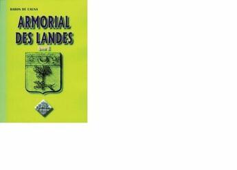 Couverture du livre « Armorial des Landes t.2 » de Baron De Cauna aux éditions Pyremonde