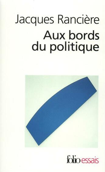 Couverture du livre « Aux Bords Du Politique » de Jacques Ranciere aux éditions Gallimard