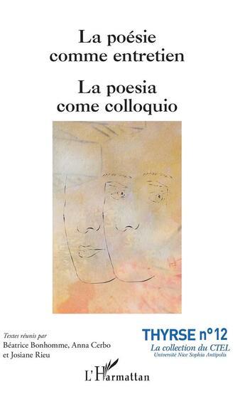 Couverture du livre « La poésie comme entretien, la poesia como coloquio » de Josiane Rieu et Beatrice Bonhomme et Anna Cerbo aux éditions L'harmattan