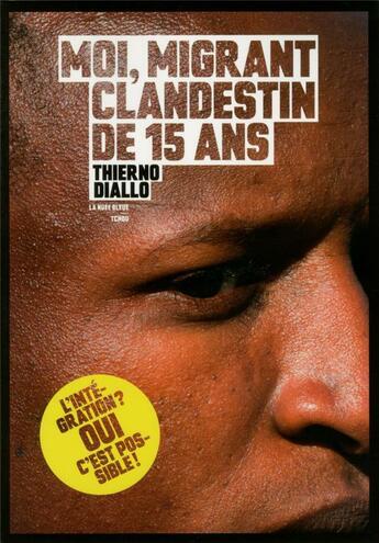 Couverture du livre « Moi, migrant clandestin de 15 ans » de Diallo Thierno aux éditions Tchou