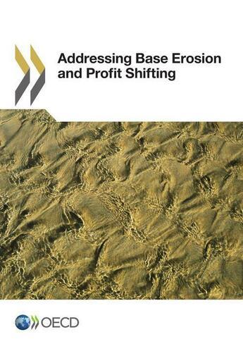Couverture du livre « Addressing Base Erosion and Profit Shifting » de Collective aux éditions Oecd