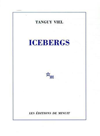 Couverture du livre « Icebergs » de Tanguy Viel aux éditions Minuit