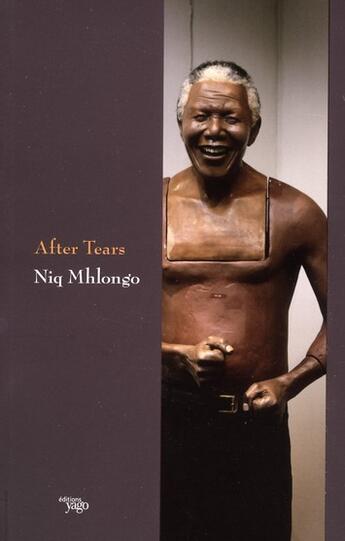 Couverture du livre « After tears » de Niq Mhlongo aux éditions Yago