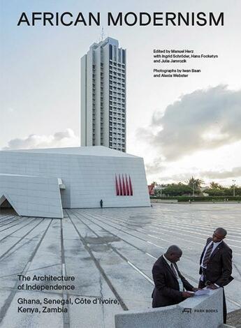 Couverture du livre « African Modernism The Architecture Of Independence /Anglais » de Baan Iwan/Webster Al aux éditions Park Books