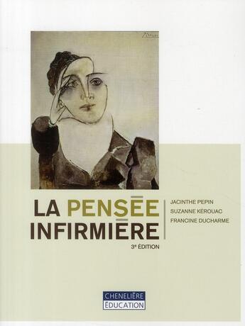 Couverture du livre « La pensée infirmière (3e édition) » de Jacinthe Pepin et Francine Ducharme et Suzanne Kerouac aux éditions Beauchemin