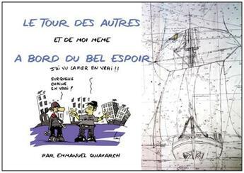 Couverture du livre « À bord du bel espoir, le tour des autres et de moi même » de Emmanuel Guiavarch aux éditions L'ancre De Marine