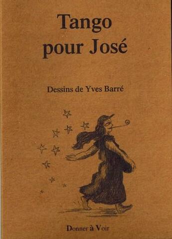 Couverture du livre « Tango pour José » de Collectif aux éditions Donner A Voir