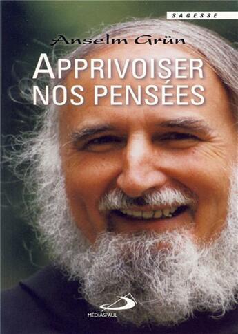 Couverture du livre « Apprivoiser nos pensées » de Grun A aux éditions Mediaspaul