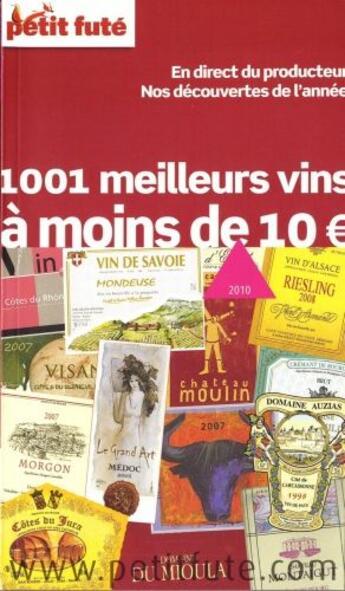 Couverture du livre « GUIDE PETIT FUTE ; THEMATIQUES ; 1001 meilleurs vins à moins de 10€ (édition 2010) » de Collectif Petit Fute aux éditions Le Petit Fute