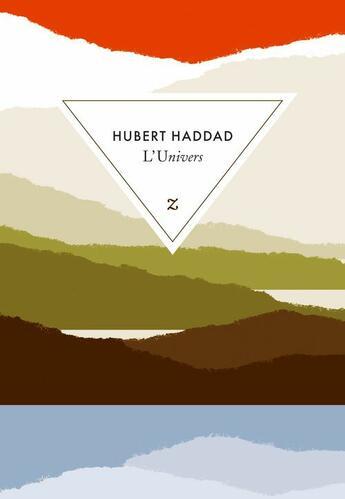 Couverture du livre « L'univers roman » de Hubert Haddad aux éditions Zulma