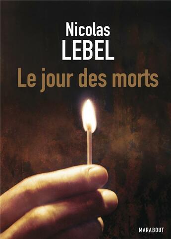 Couverture du livre « Le jour des morts » de Nicolas Lebel aux éditions Marabout