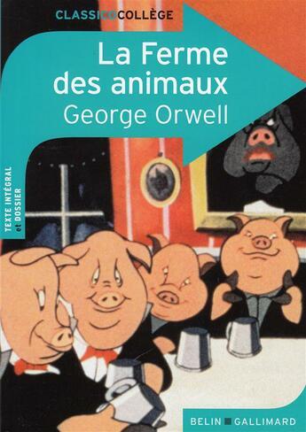 Couverture du livre « CLASSICO COLLEGE ; la ferme des animaux, de Georges Orwell » de Virginie Manouguian aux éditions Belin