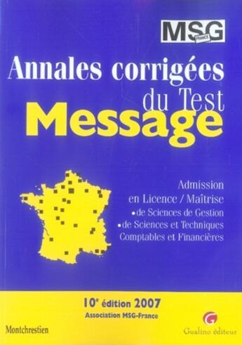 Couverture du livre « Annales corrigées du test message (édition 2007) » de Collectif aux éditions Lgdj
