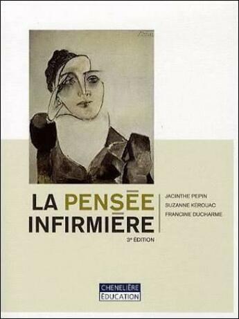Couverture du livre « La pensée infirmière (4e édition) » de Jacinthe Pepin et Francine Ducharme et Suzanne Kerouac aux éditions Beauchemin