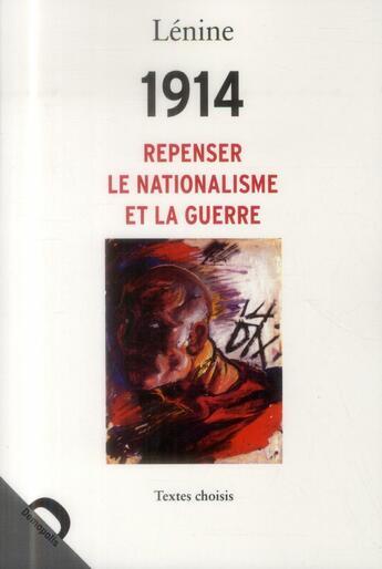 Couverture du livre « 1914 ; repenser le nationalisme et la guerre » de Vladimir Ilitch Lenine aux éditions Demopolis