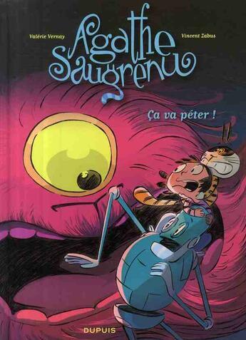 Couverture du livre « Agathe Saugrenu t.3 ; ça va péter ! » de Vincent Zabus et Valerie Vernay aux éditions Dupuis