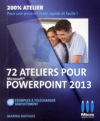 Couverture du livre « 72 ateliers pour PowerPoint 2013 » de Marina Mathias aux éditions Micro Application