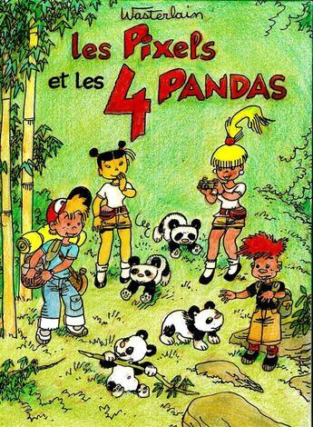 Couverture du livre « Les Pixels et les 4 pandas » de Marc Wasterlain aux éditions Mosquito