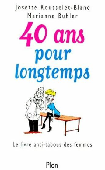 Couverture du livre « 40 Ans Pour Longtemps » de Michel Buhler aux éditions Plon