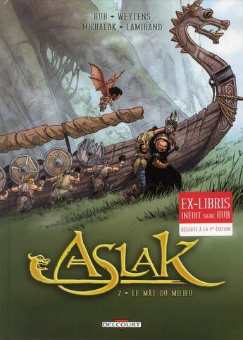 Couverture du livre « Aslak t.2 ; le mât du milieu » de Fred Weytens et Hub et Emmanuel Michalak et Sebastien Lamirand aux éditions Delcourt