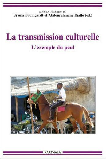 Couverture du livre « La transmission culturelle ; l'exemple du peul » de Ursula Baumgardt et Abdourahmane Diallo aux éditions Karthala