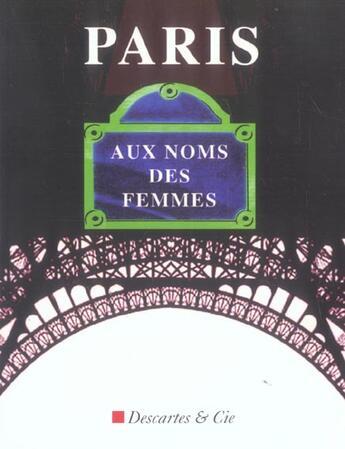 Couverture du livre « Paris aux noms des femmes » de Collectif aux éditions Descartes & Cie
