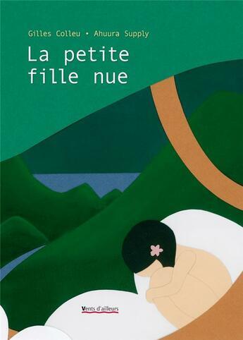 Couverture du livre « La petite fille nue » de Gilles Colleu et Ahuura Supply aux éditions Vents D'ailleurs