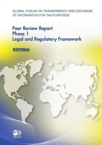Couverture du livre « Estonia - peer review report phase 1 legal and regulatory framework (anglais) » de Collectif aux éditions Oecd