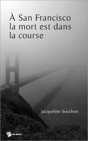 Couverture du livre « À San Francisco la mort est dans la course » de Jacqueline Souchon aux éditions Publibook