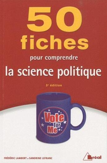 Couverture du livre « 50 fiches pour comprendre la science politique (3e édition) » de S Lefranc et F Lambert aux éditions Breal
