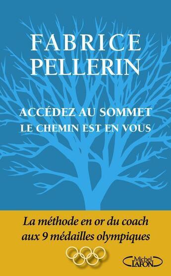 Couverture du livre « Allez jusqu'au sommet quel que soit le chemin » de Fabrice Pellerin aux éditions Michel Lafon