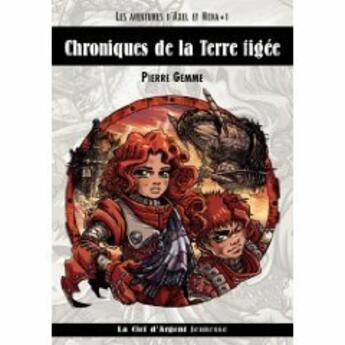 Couverture du livre « Chroniques de la terre figée » de Pierre Gemme aux éditions La Clef D'argent