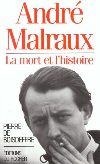 Couverture du livre « Andre Malraux » de Boisdeffre aux éditions Rocher