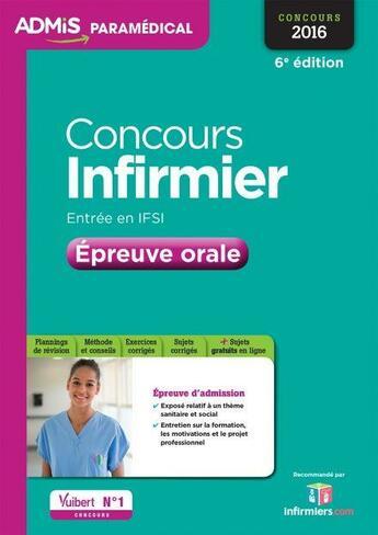 Couverture du livre « Concours infirmier ; entrée en IFSI ; épreuve orale (6e édition) » de Virginie Serriere aux éditions Vuibert