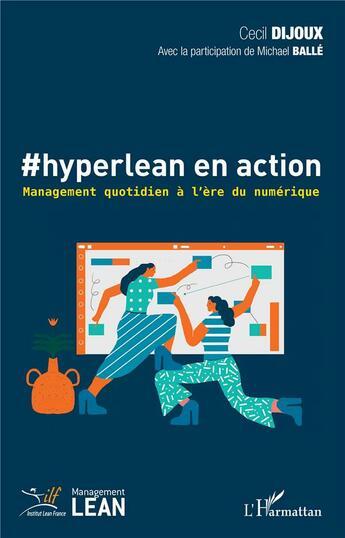 Couverture du livre « #hyperlean en action ; management quotidien à l'ère du numérique » de Michel Balle et Cecil Dijoux aux éditions L'harmattan