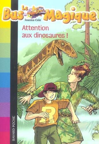Couverture du livre « Attention Aux Dinosaures ! - N1 » de Besnier-Y+Gontier-J aux éditions Bayard Jeunesse